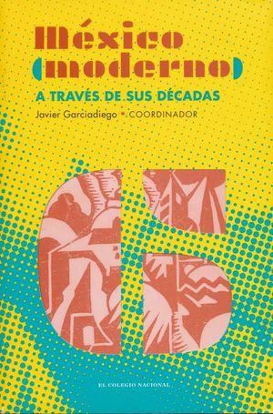 México (moderno) a través de sus décadas / vol. 6
