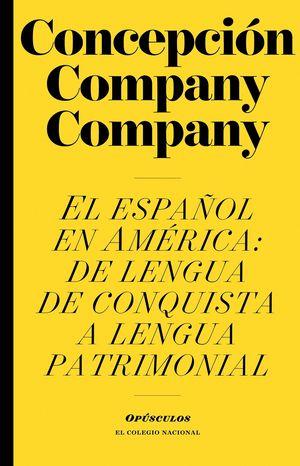 El español en América: de lengua de conquista a lengua patrimonial