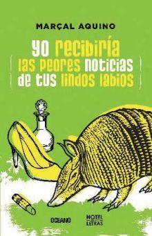 YO RECIBIRIA LAS PEORES NOTICIAS DE TUS LINDOS LABIOS