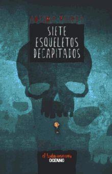 SIETE ESQUELETOS DECAPITADOS / 2 ED.