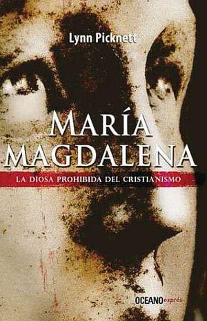 MARIA MAGDALENA LA DIOSA PROHIBIDA DEL CRISTIANISMO