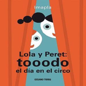 LOLA Y PERET TOOODO EL DIA EN EL CIRCO / PD.