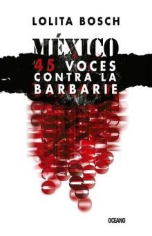 MEXICO 45 VOCES CONTRA LA BARBARIE