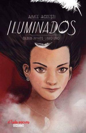 ILUMINADOS / ALAS DORADAS LIBRO UNO