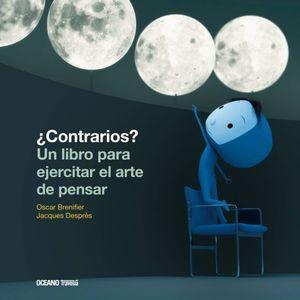 CONTRARIOS. UN LIBRO PARA EJERCITAR EL ARTE DE PENSAR / 2 ED. / PD.