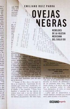 OVEJAS NEGRAS. REBELDES DE LA IGLESIA MEXICANA DEL SIGLO XXI