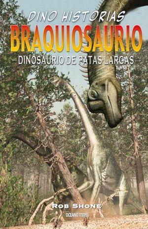 BRAQUIOSAURIO. DINOSAURIO DE PATAS LARGAS / PD.