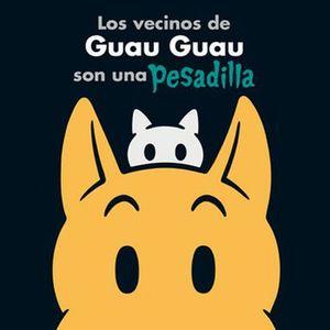VECINOS DE GUAU GUAU SON UNA PESADILLA, LOS / PD.