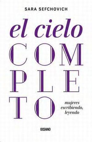 CIELO COMPLETO, EL. MUJERES ESCRIBIENDO LEYENDO