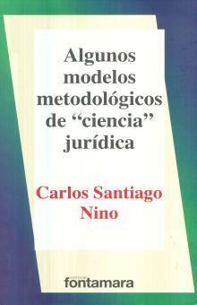 ALGUNOS MODELOS METODOLOGICOS DE CIENCIA JURIDICA / 6 ED.