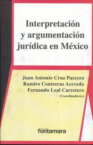 INTERPRETACION Y ARGUMENTACION JURIDICA EN MEXICO