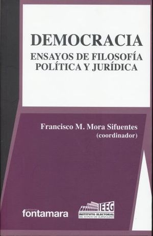 DEMOCRACIA. ENSAYOS DE FILOSOFÍA POLITICA Y JURIDICA