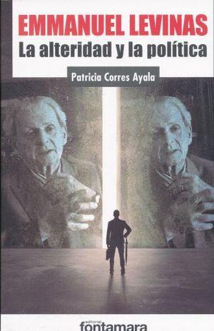 EMMANUEL LEVINAS. LA ALTERIDAD Y LA POLITICA