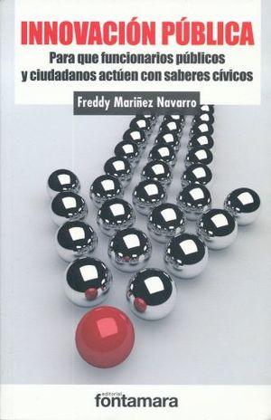 INNOVACION PUBLICA. PARA QUE FUNCIONARIOS PUBLICOS Y CIUDADANOS ACTUEN CON SABERES CIVICOS