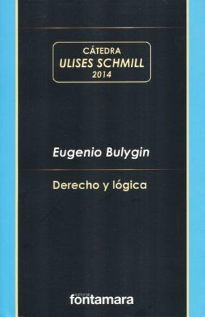 DERECHO Y LOGICA / CATEDRA ULISES SCHMILL 2014