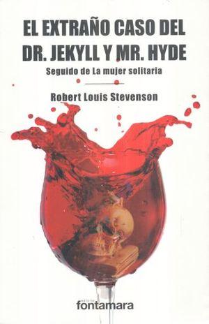 EXTRAÑO CASO DEL DR. JEKYLL Y MR. HYDE / LA MUJER SOLITARIA / 2 ED.