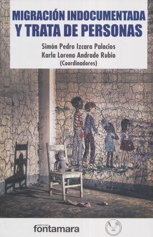 MIGRACION INDOCUMENTADA Y TRATA DE PERSONAS