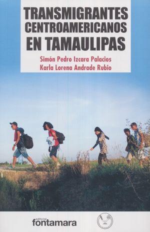 TRANSMIGRANTES CENTROAMERICANOS EN TAMAULIPAS