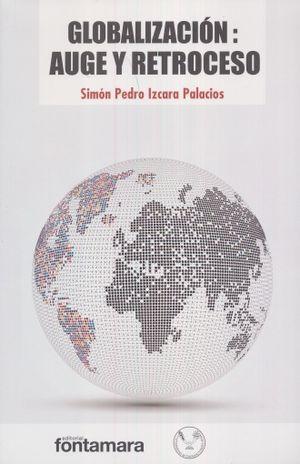 GLOBALIZACION AUGE Y RETROCESO