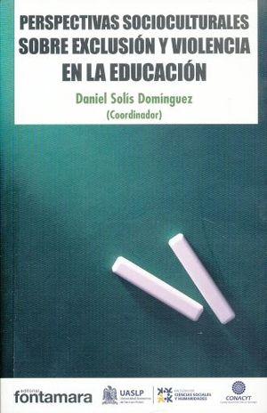 PERSPECTIVAS SOCIOCULTURALES SOBRE LA EXCLUSION Y VIOLENCIA EN LA EDUCACION