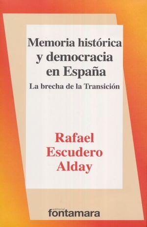 MEMORIA HISTORICA Y DEMOCRACIA EN ESPAÑA. LA BRECHA DE LA TRANSICION