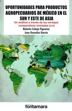OPORTUNIDADES PARA PRODUCTOS AGROPECUARIOS DE MEXICO EN EL SUR Y ESTE DE ASIA