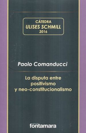 DISPUTA ENTRE POSITIVISMO Y NEO CONSTITUCIONALISMO, LA