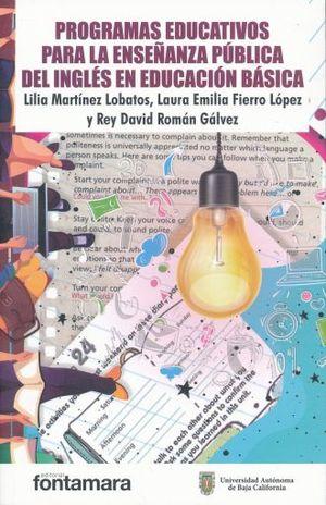 PROGRAMAS EDUCATIVOS PARA LA ENSEÑANZA PUBLICA DEL INGLES EN EDUCACION BASICA
