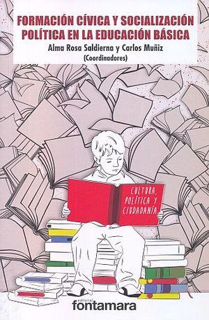 FORMACION CIVICA Y SOCIALIZACION POLITICA EN LA EDUCACION BASICA