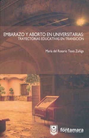 EMBARAZO Y ABORTO EN UNIVERSITARIAS TRAYECTORIAS EDUCATIVAS EN TRANSICION