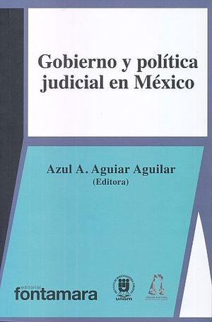 GOBIERNO Y POLITICA JUDICIAL EN MEXICO