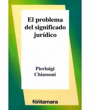 PROBLEMA DEL SIGNIFICADO JURIDICO, EL