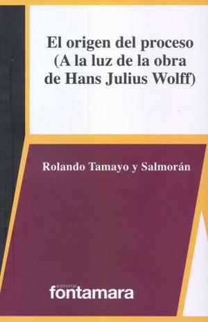 ORIGEN DEL PROCESO, EL. A LA LUZ DE LA OBRA DE HANS JULIUS WOLFF