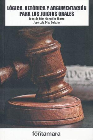 LOGICA RETORICA Y ARGUMENTACION PARA LOS JUICIOS ORALES / 3 ED.