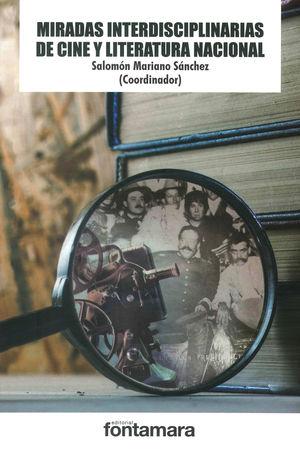 Miradas interdisciplinarias de cine y literatura nacional