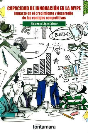 Capacidad de innovación en la MYPE. Impacto en el crecimiento y desarrollo de las ventajas competitivas