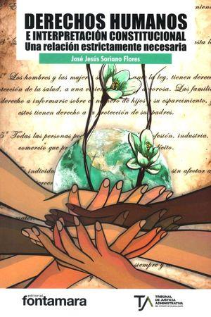 Derechos humanos e interpretación constitucional. Una relación estrictamente necesaria