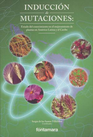 Inducción de mutaciones. Estado del conocimiento en el mejoramiento de plantas en América Latina y el Caribe