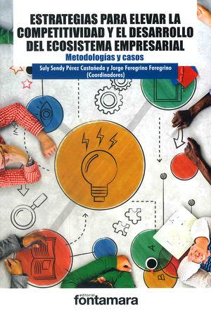 Estrategias para elevar la competitividad y el desarrollo del ecosistema empresarial. Metodologías y casos
