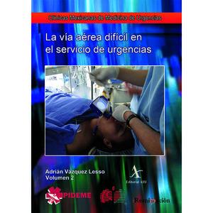 VIA AEREA DIFICIL EN EL SERVICIO DE URGENCIAS, LA / CLINICAS MEXICANAS DE MEDICINA DE URGENCIAS / VOL. 2