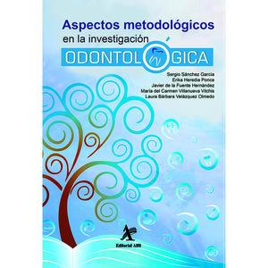 ASPECTOS METODOLOGICOS EN LA INVESTIGACION ODONTOLOGICA