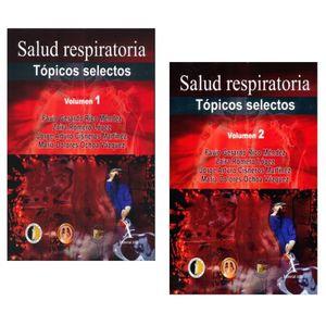 SALUD RESPIRATORIA. TOPICOS SELECTOS / VOL. 1 Y 2