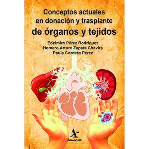 CONCEPTOS ACTUALES EN DONACION Y TRASPLANTE DE ORGANOS Y TEJIDOS