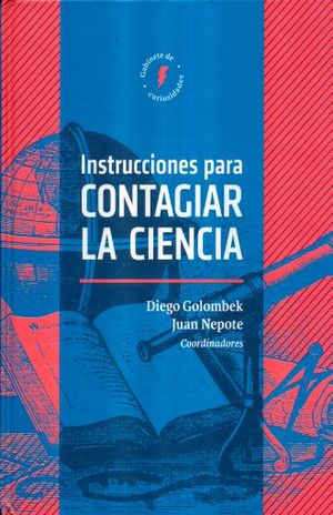INSTRUCCIONES PARA CONTAGIAR LA CIENCIA / PD.