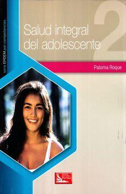 SALUD INTEGRAL DEL ADOLESCENTE 2. BACHILLERATO EPOEM POR COMPETENCIAS