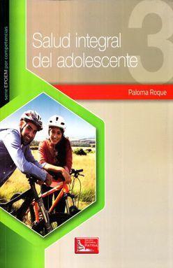 SALUD INTEGRAL DEL ADOLESCENTE 3. BACHILLERATO EPOEM POR COMPETENCIAS