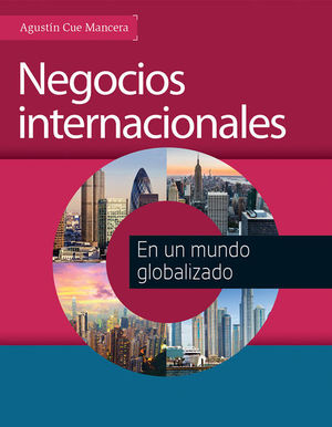 NEGOCIOS INTERNACIONALES EN UN MUNDO GLOBALIZADO