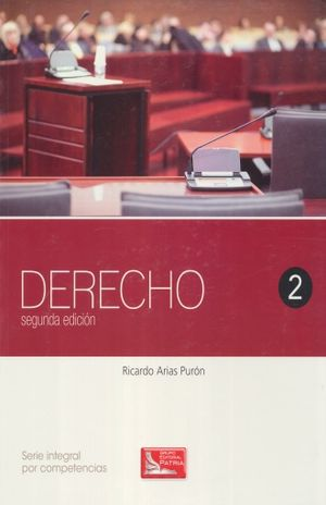 DERECHO 2. SERIE INTEGRAL POR COMPETENCIAS. BACHILLERATO / 2 ED.