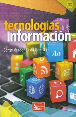 TECNOLOGIAS DE LA INFORMACION. BACHILLERATO / 2 ED.
