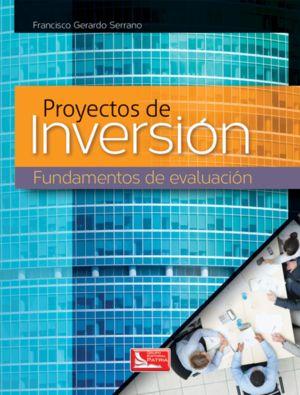PROYECTOS DE INVERSION. FUNDAMENTOS DE EVALUACION
